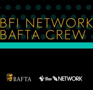 Delighted to be part of BFI NETWORK x BAFTA Crew 2021!